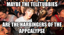 maybe the teletubbies
