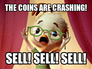 The Coins are Crashing!