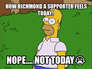 HOW RICHMOND A SUPPORTER FEELS TODAY!